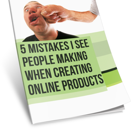 5 Mistakes I See People Making When Creating Online Products